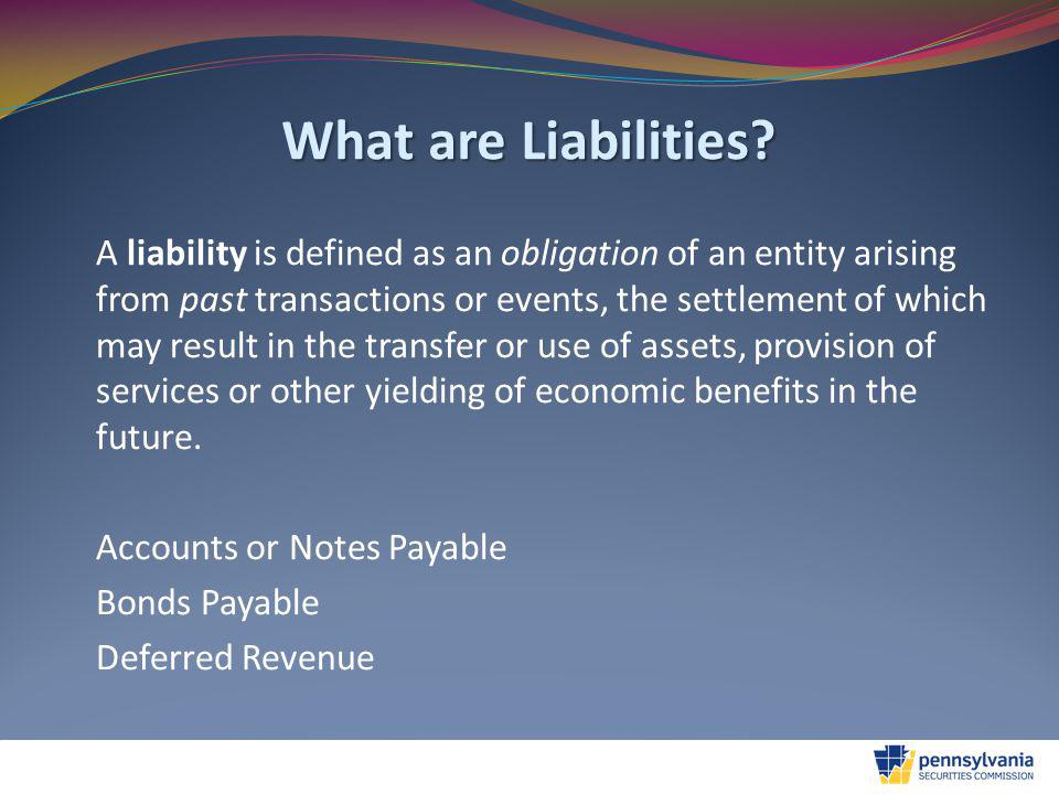 What are Liabilities.