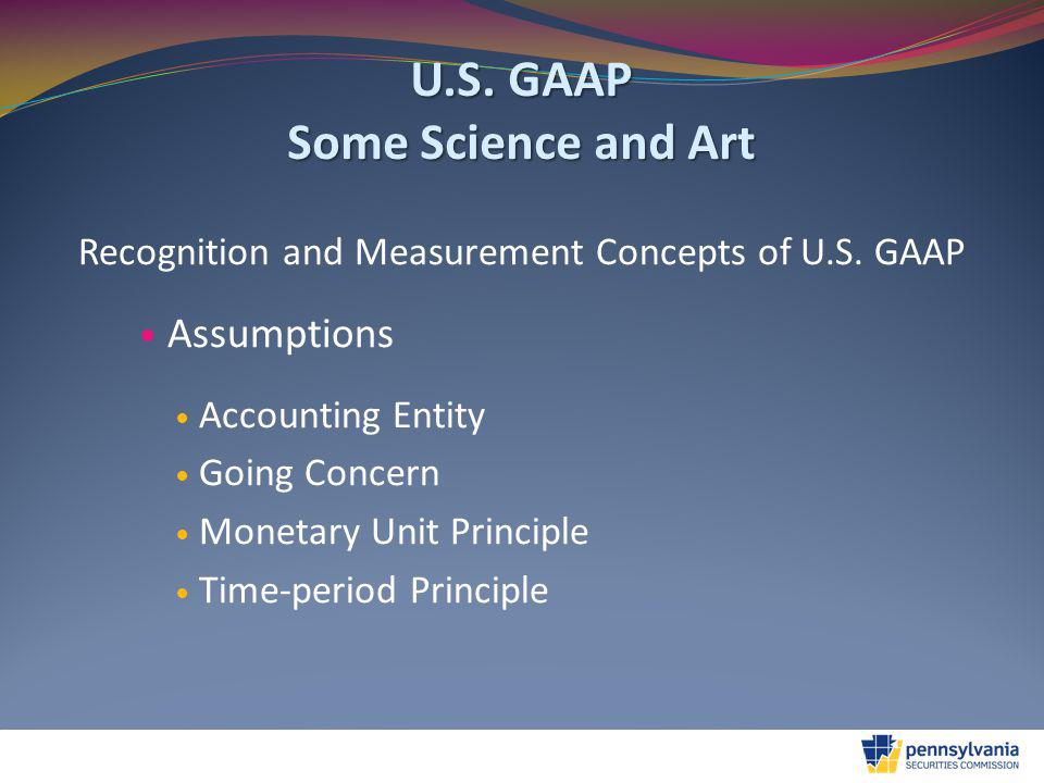 U.S.GAAP Some Science and Art Recognition and Measurement Concepts of U.S.