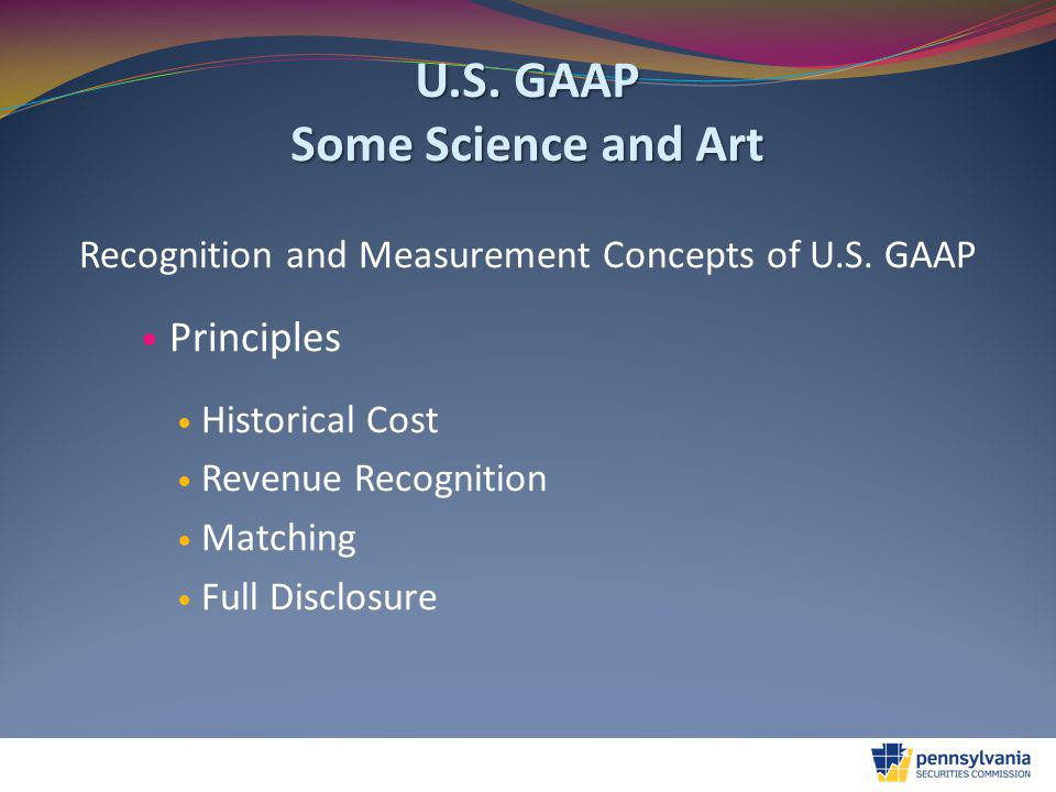 U.S. GAAP Some Science and Art Recognition and Measurement Concepts of U.S.