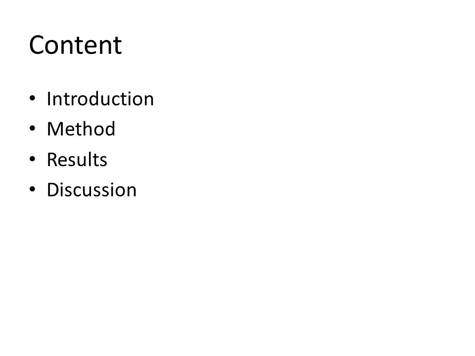 Content Introduction Method Results Discussion