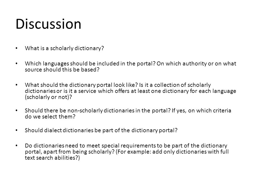 Discussion What is a scholarly dictionary? Which languages should be included in the portal? On which authority or on what source should this be based
