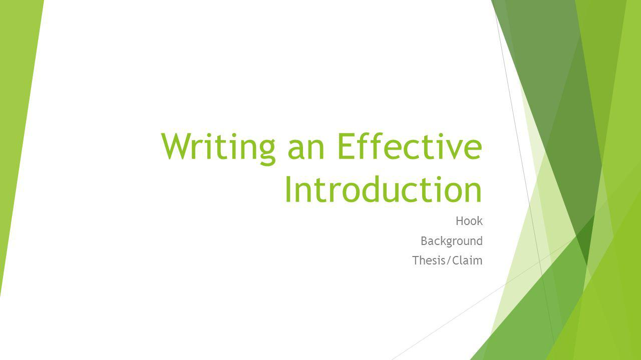 Writing an Effective Introduction Hook Background Thesis/Claim