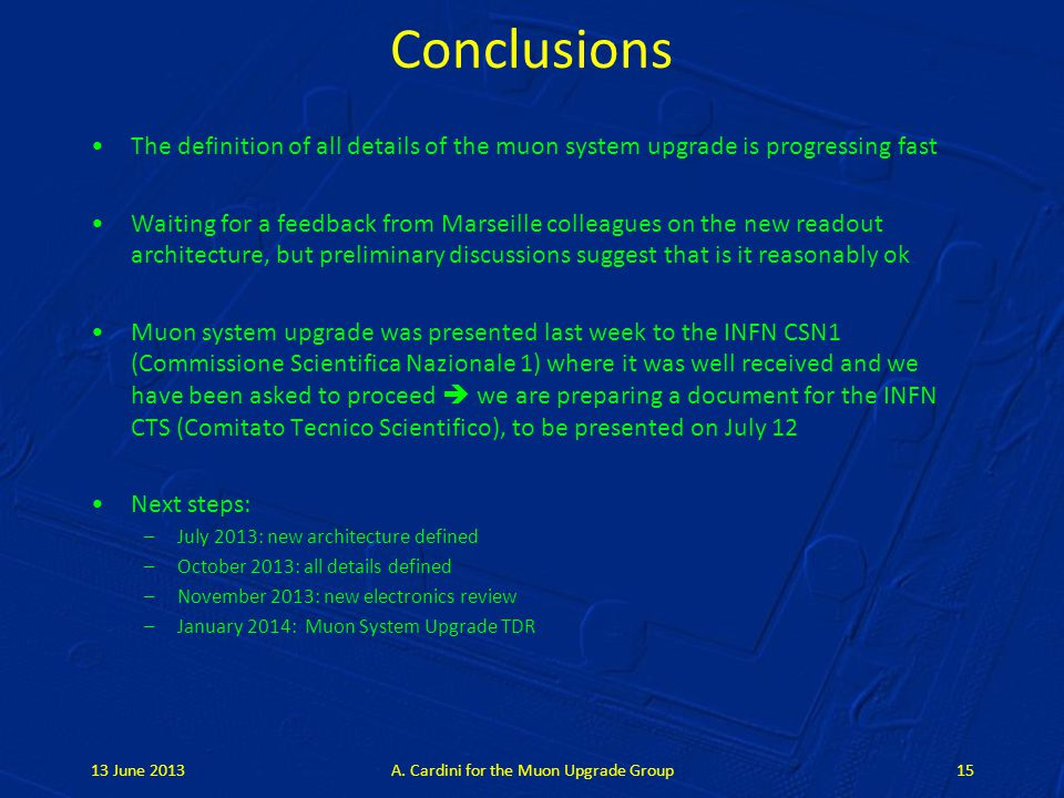 Conclusions The definition of all details of the muon system upgrade is progressing fast Waiting for a feedback from Marseille colleagues on the new r
