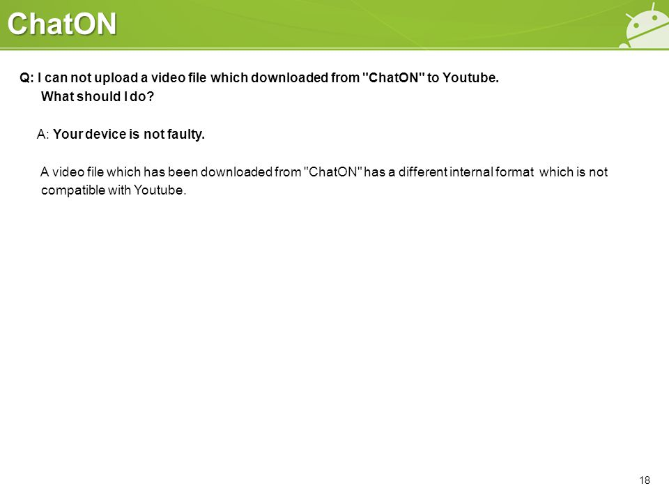 ChatON Q: I can not upload a video file which downloaded from