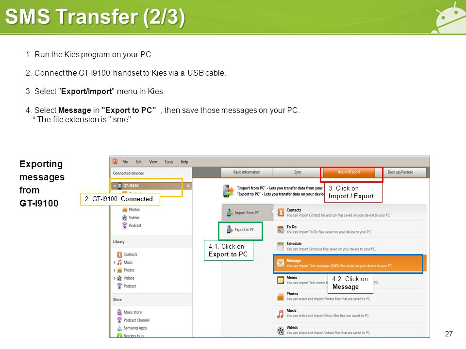 SMS Transfer (2/3) 27 1. Run the Kies program on your PC.