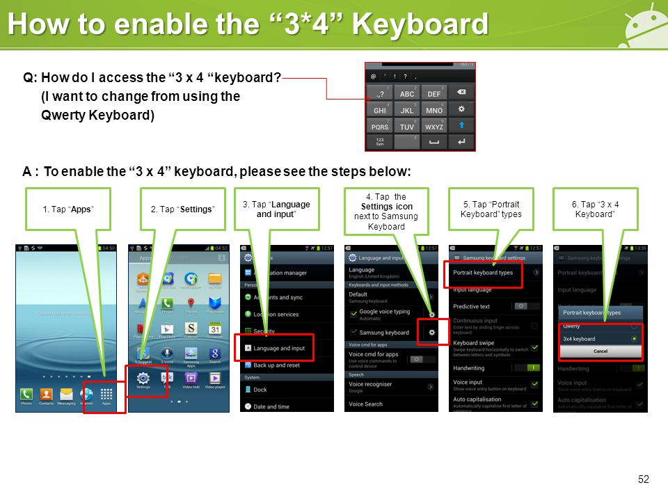 How to enable the 3*4 Keyboard Q: How do I access the 3 x 4 keyboard.