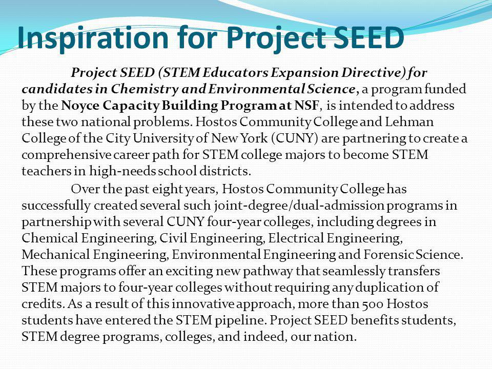 Inspiration for Project SEED Project SEED (STEM Educators Expansion Directive) for candidates in Chemistry and Environmental Science, a program funded