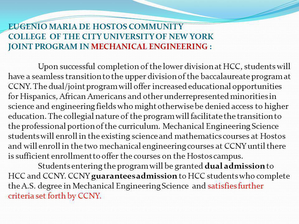EUGENIO MARIA DE HOSTOS COMMUNITY COLLEGE OF THE CITY UNIVERSITY OF NEW YORK JOINT PROGRAM IN MECHANICAL ENGINEERING : Upon successful completion of t