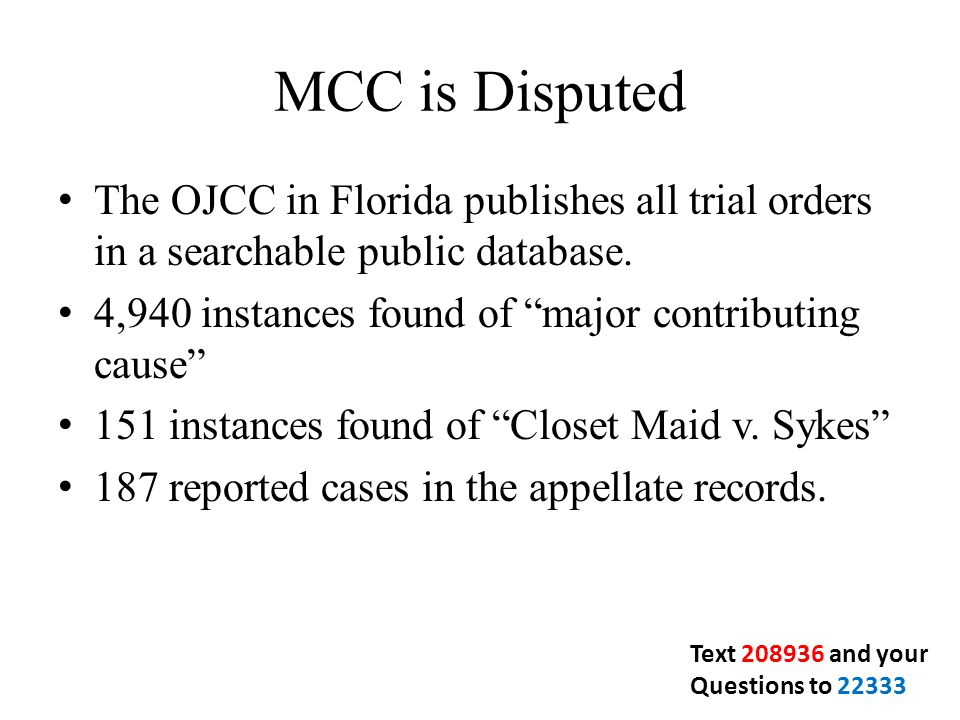 MCC is Disputed The OJCC in Florida publishes all trial orders in a searchable public database.