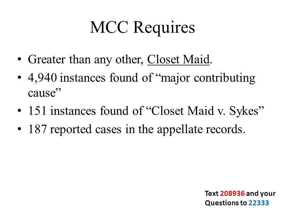 MCC Requires Greater than any other, Closet Maid.