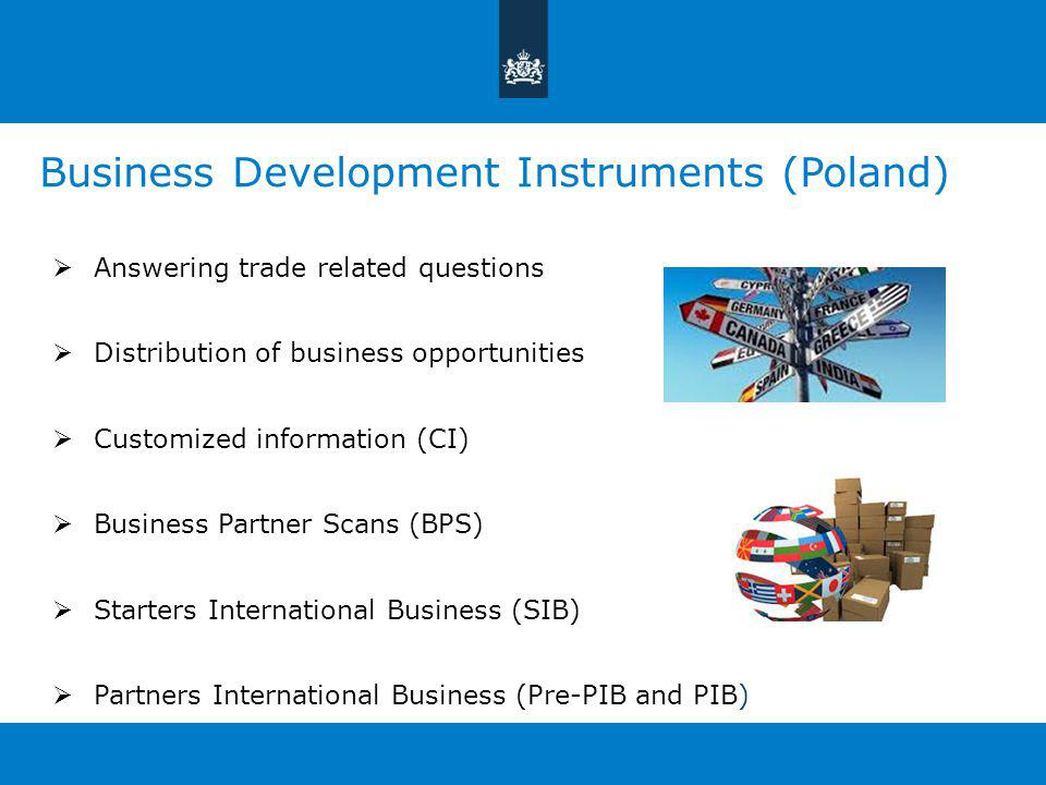 Business Development Instruments (Poland)  Answering trade related questions  Distribution of business opportunities  Customized information (CI) 