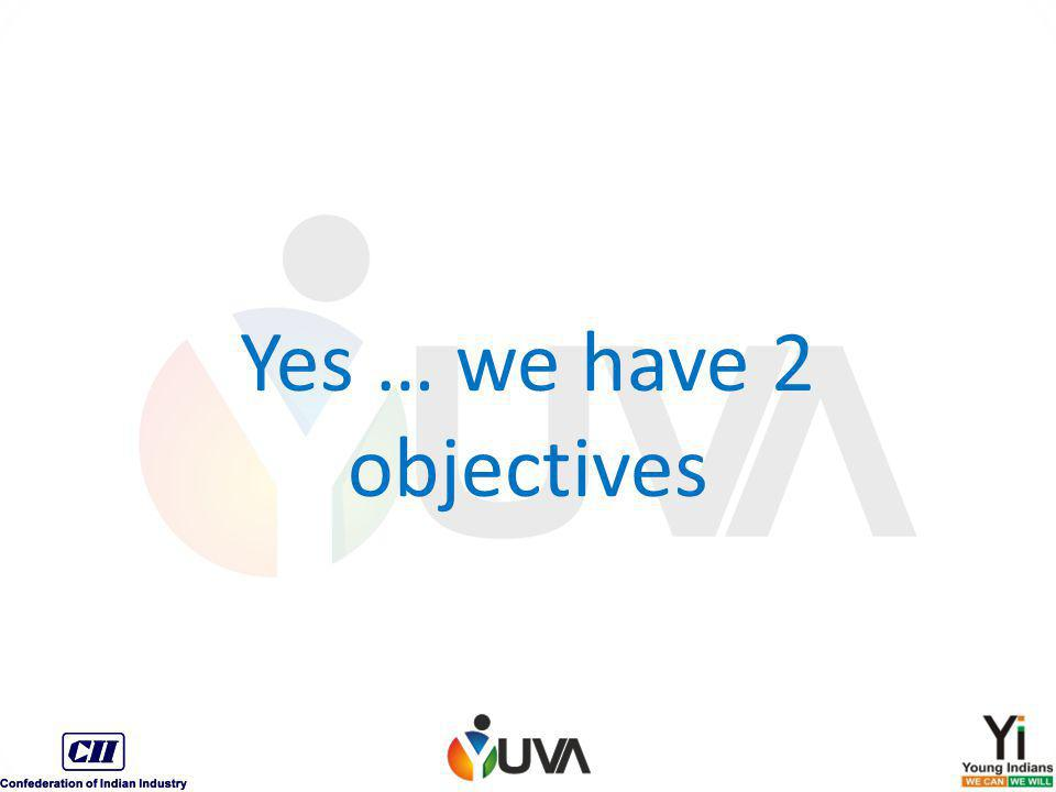 Yes … we have 2 objectives