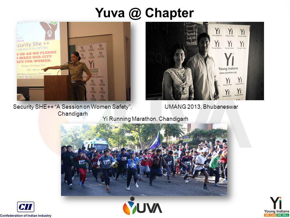 "Yi Running Marathon, Chandigarh Security SHE++ ""A Session on Women Safety"", Chandigarh UMANG 2013, Bhubaneswar Yuva @ Chapter"