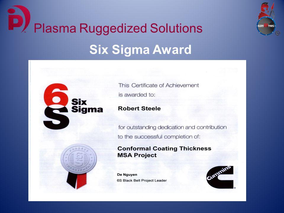 Six Sigma Award Plasma Ruggedized Solutions