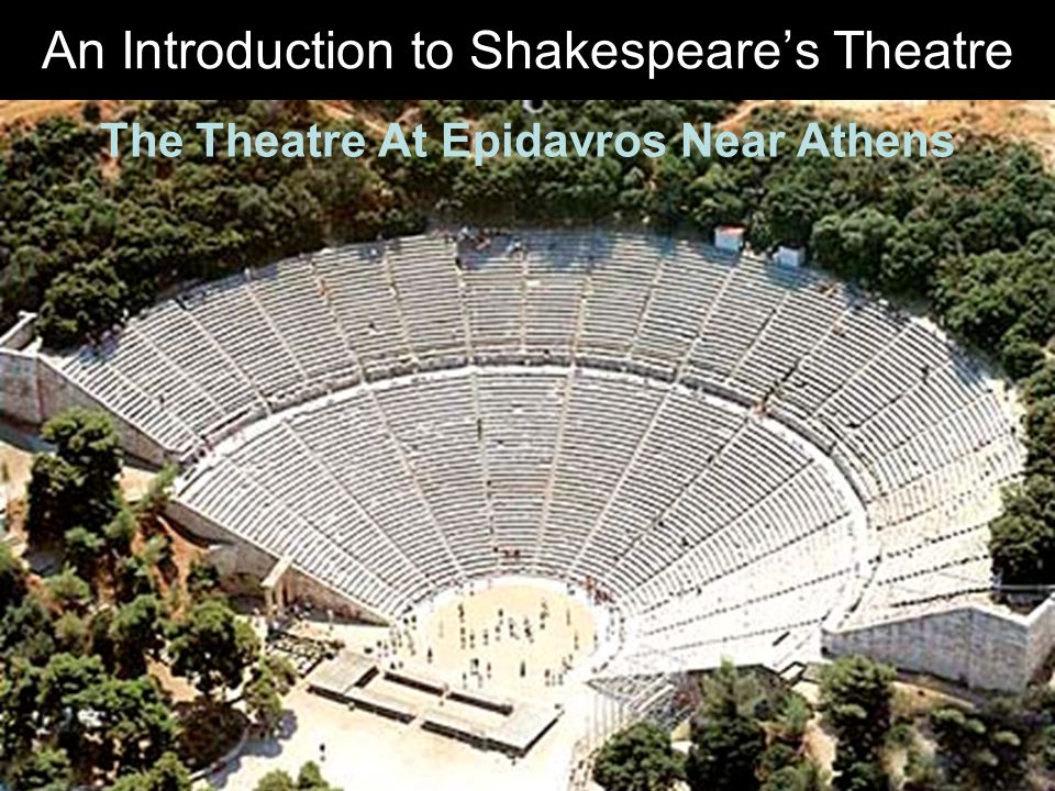 The Theatre At Epidavros Near Athens An Introduction to Shakespeare's Theatre