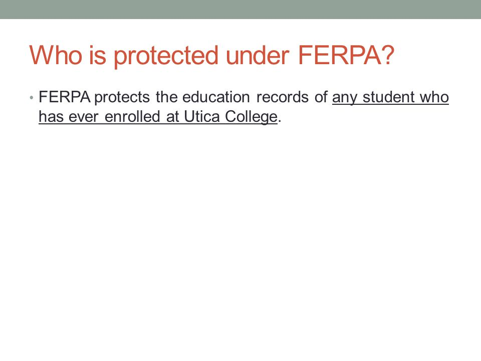 Who is protected under FERPA.