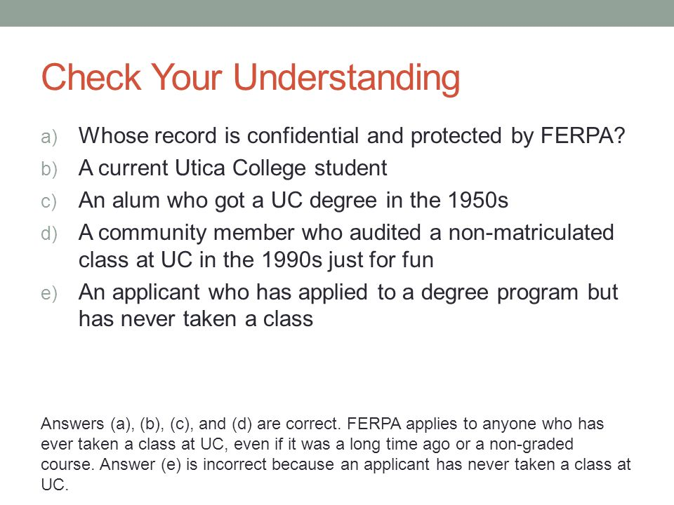 Check Your Understanding a) Whose record is confidential and protected by FERPA.