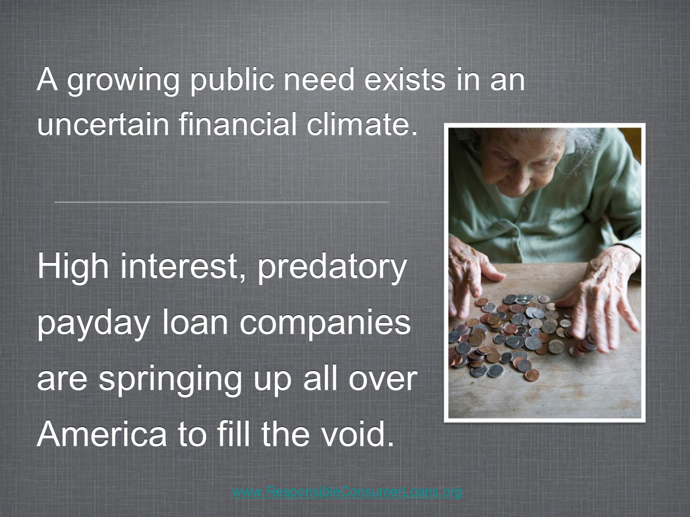 A growing public need exists in an uncertain financial climate.
