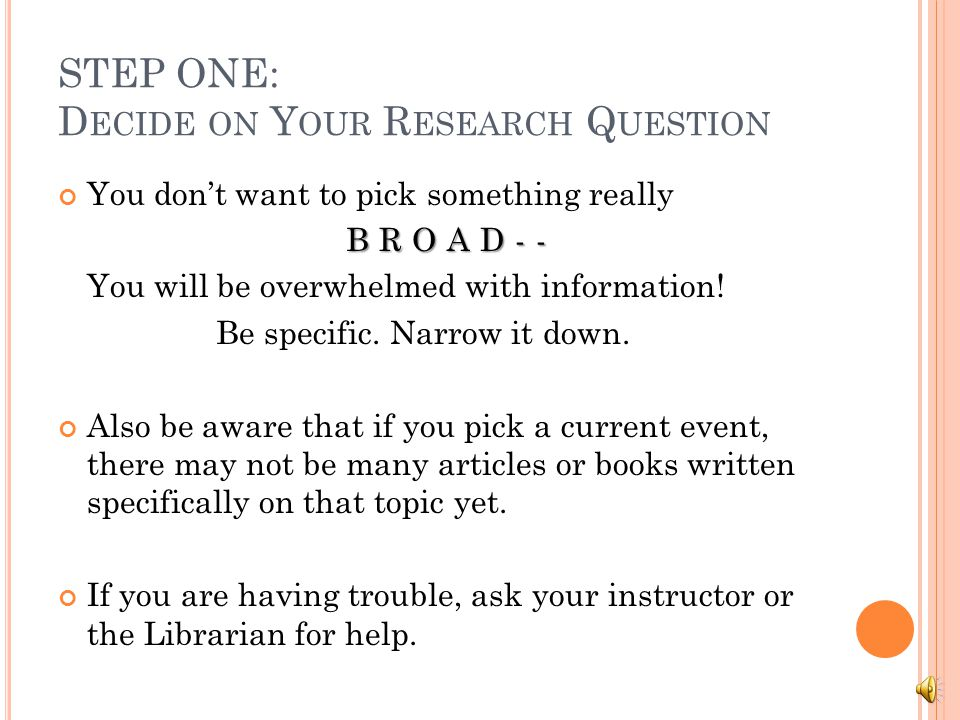 H ERE ' S WHAT YOU HAVE TO DO : 1. Think of a research question.