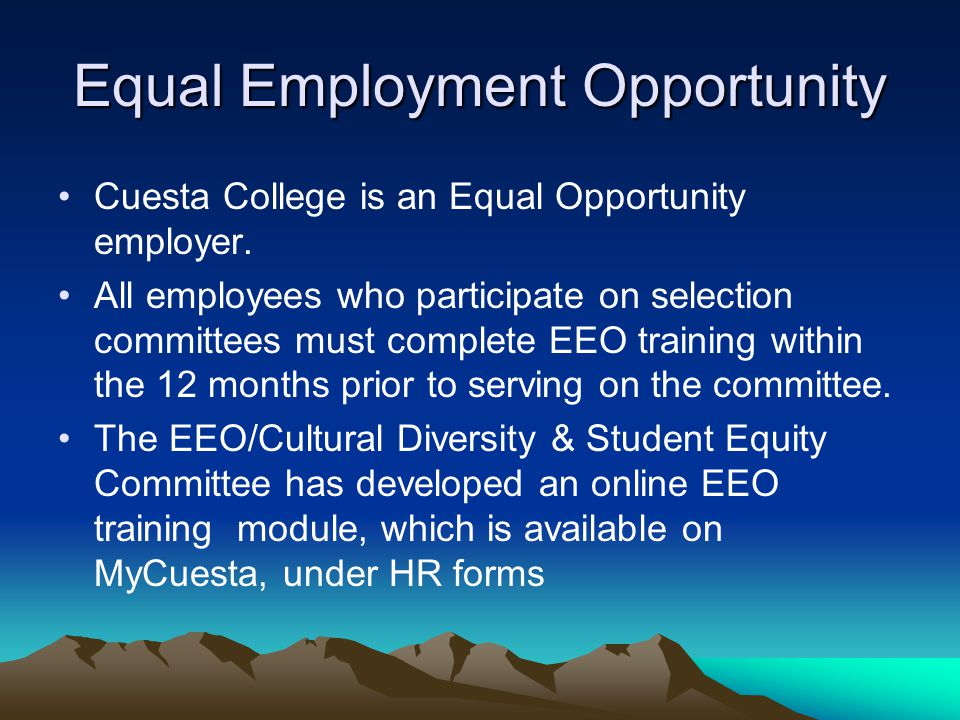 Equal Employment Opportunity Cuesta College is an Equal Opportunity employer.