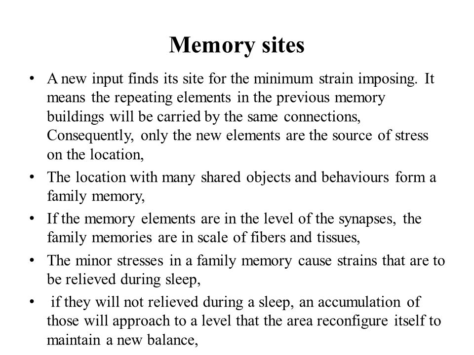 Memory sites A new input finds its site for the minimum strain imposing.