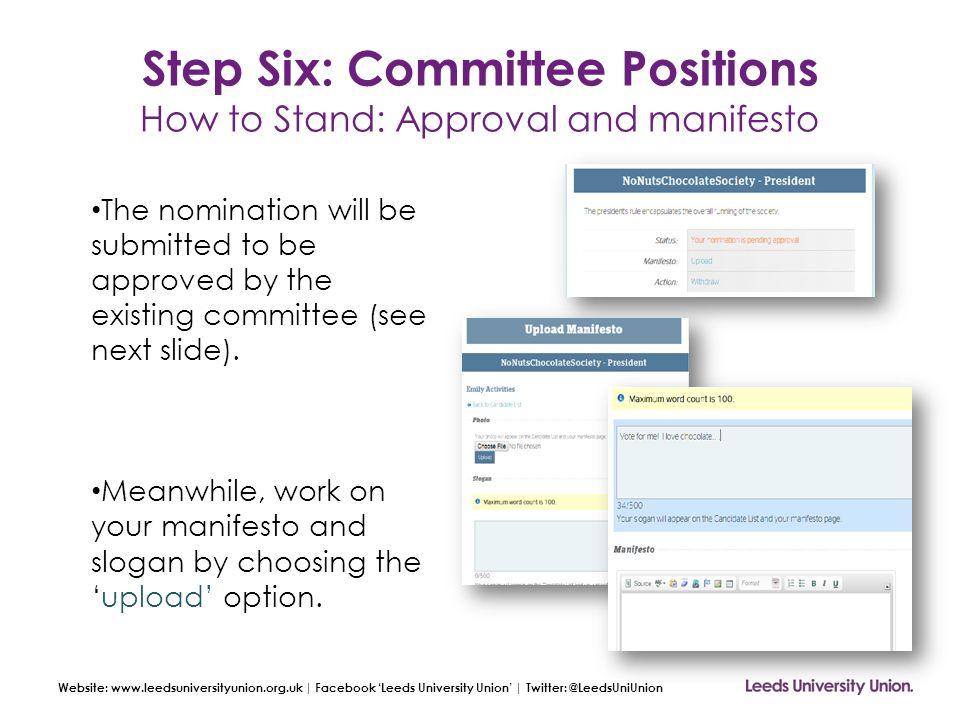 Website: www.leedsuniversityunion.org.uk | Facebook 'Leeds University Union' | Twitter: @LeedsUniUnion Step Six: Committee Positions How to Stand: App