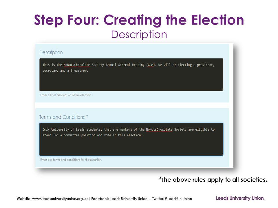 Website: www.leedsuniversityunion.org.uk | Facebook 'Leeds University Union' | Twitter: @LeedsUniUnion Step Four: Creating the Election Description *T