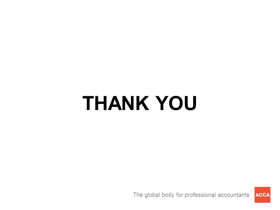 The global body for professional accountants THANK YOU