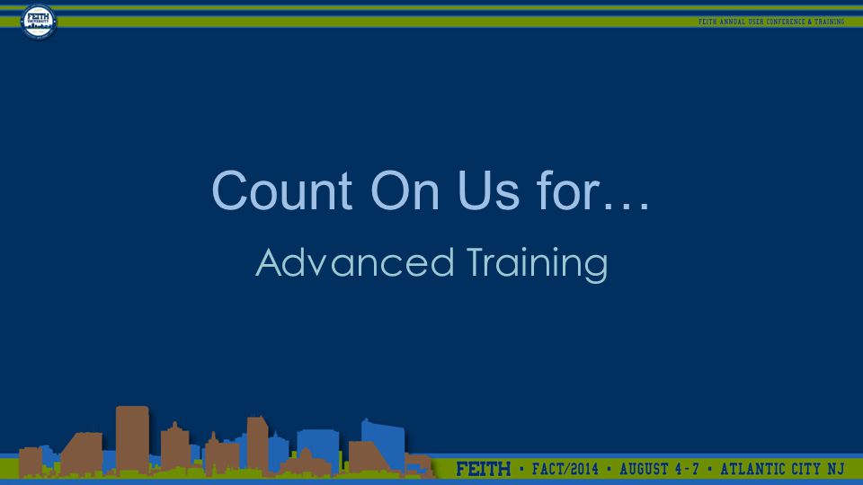 Count On Us for… Advanced Training