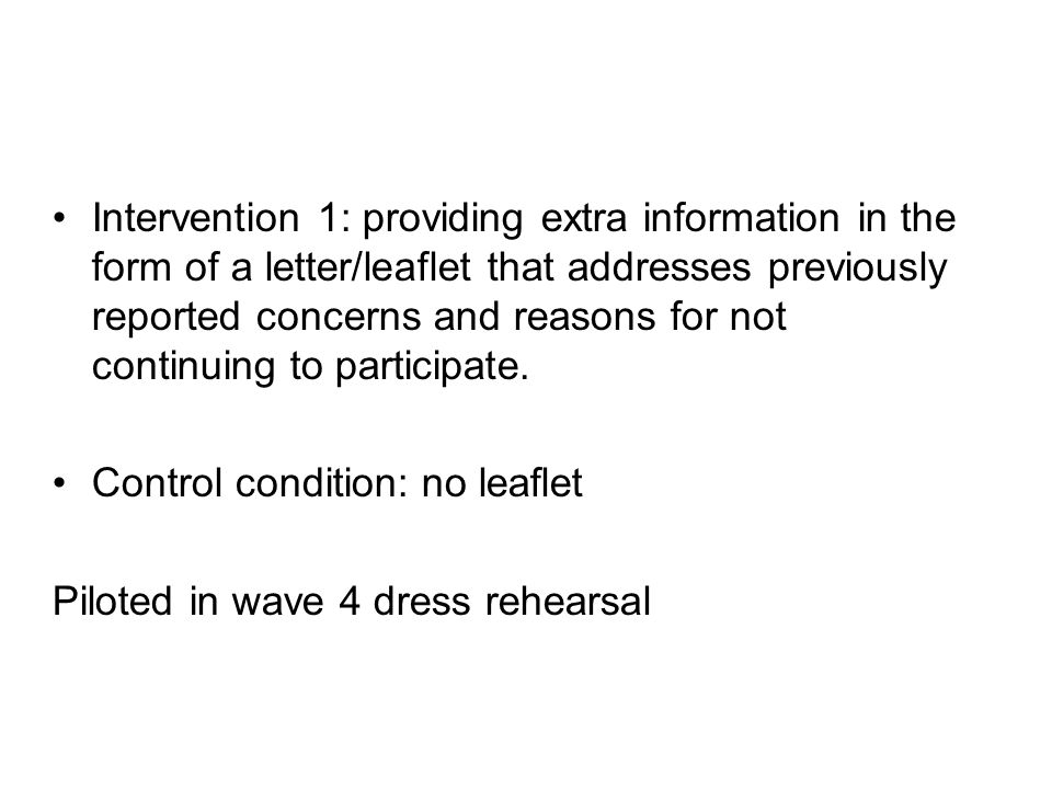 Intervention 1: providing extra information in the form of a letter/leaflet that addresses previously reported concerns and reasons for not continuing to participate.