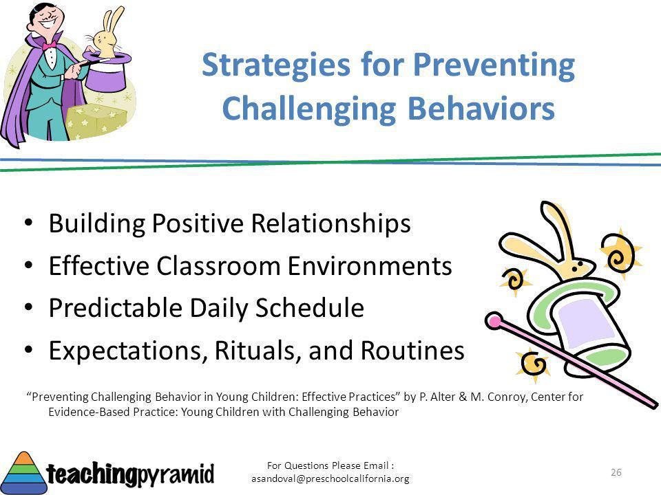 Strategies for Preventing Challenging Behaviors Building Positive Relationships Effective Classroom Environments Predictable Daily Schedule Expectatio