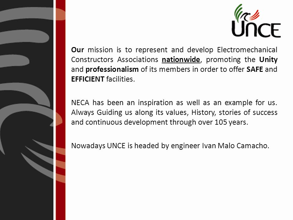 To this day, UNCE gathers 16 associations nationwide.