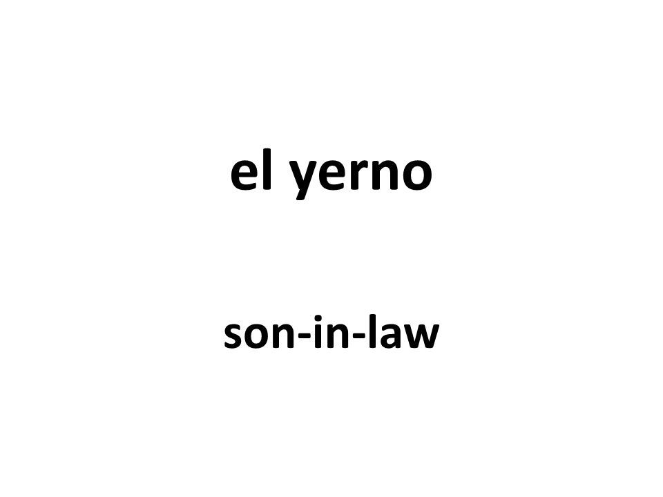 el yerno son-in-law