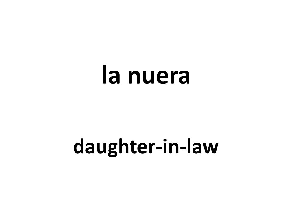 la nuera daughter-in-law