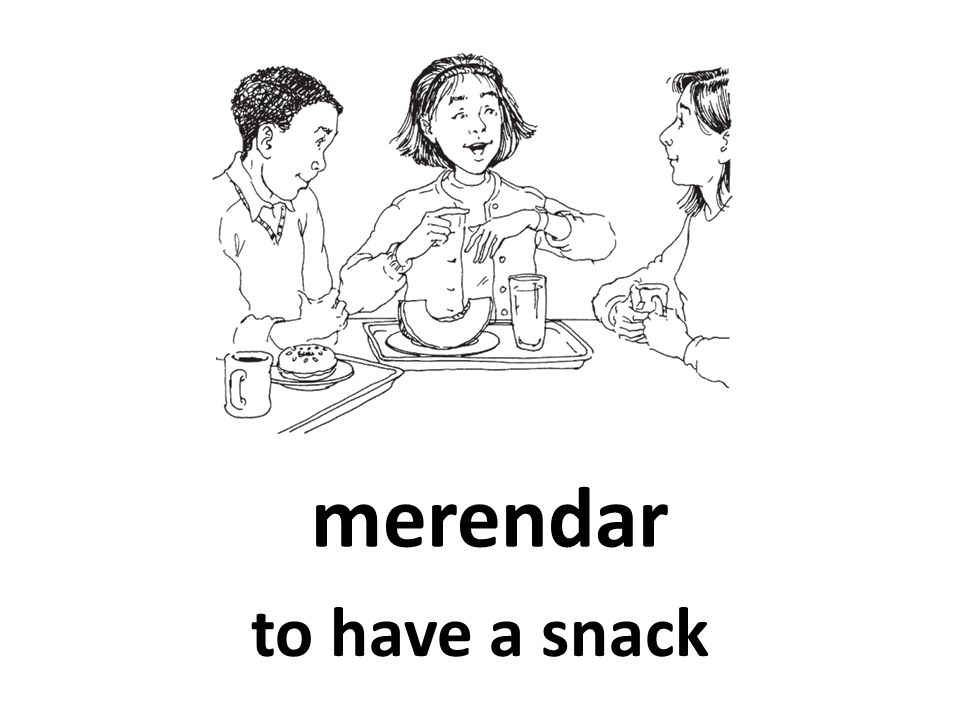 merendar to have a snack