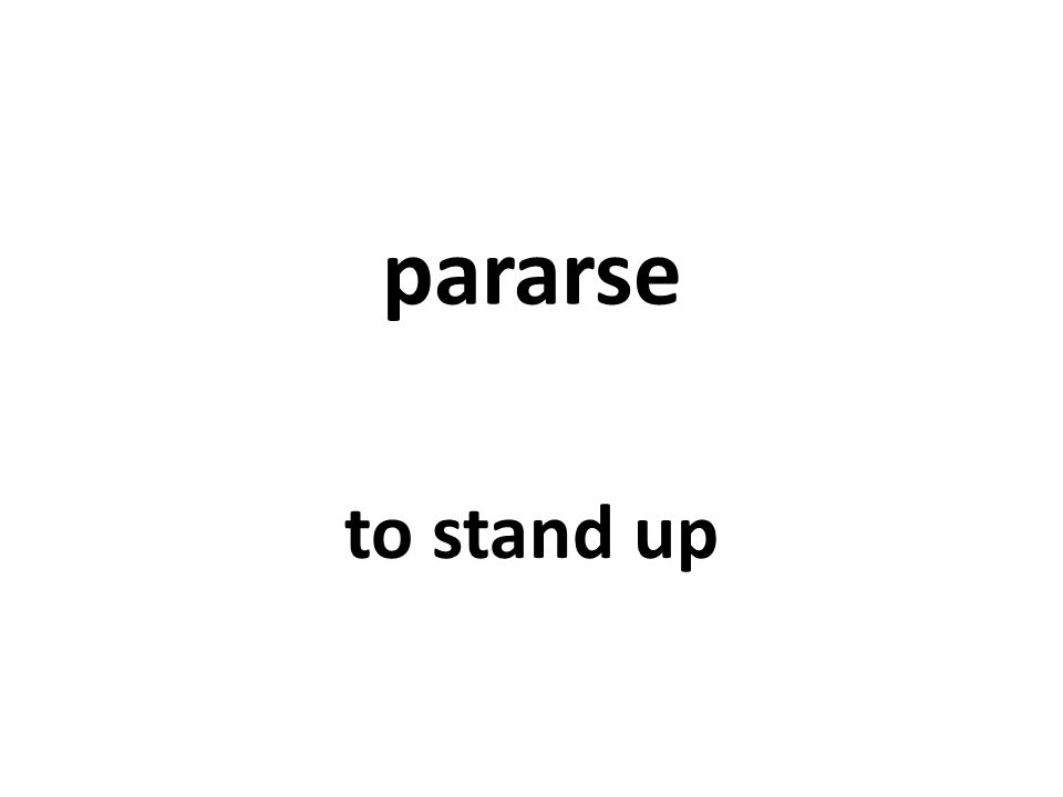 pararse to stand up