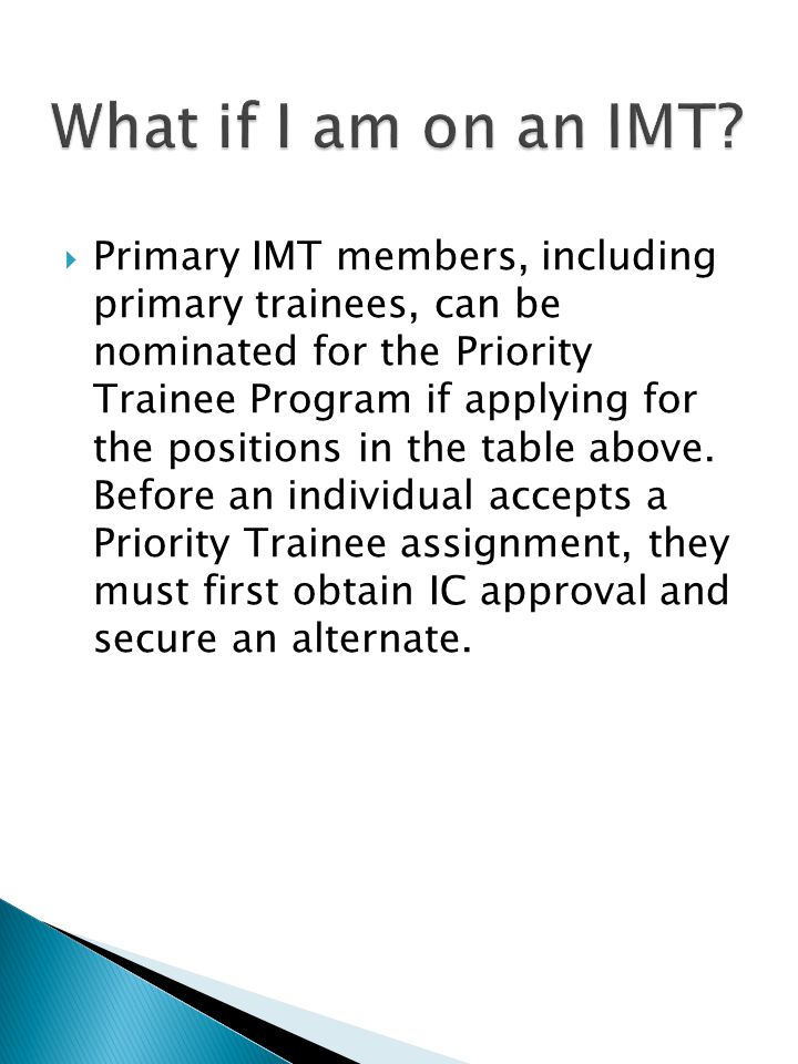 Primary IMT members, including primary trainees, can be nominated for the Priority Trainee Program if applying for the positions in the table above.