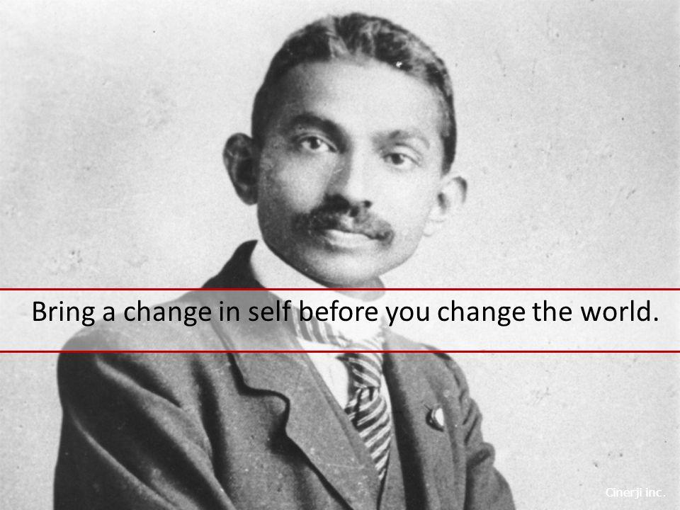 Cinerji inc. Bring a change in self before you change the world.