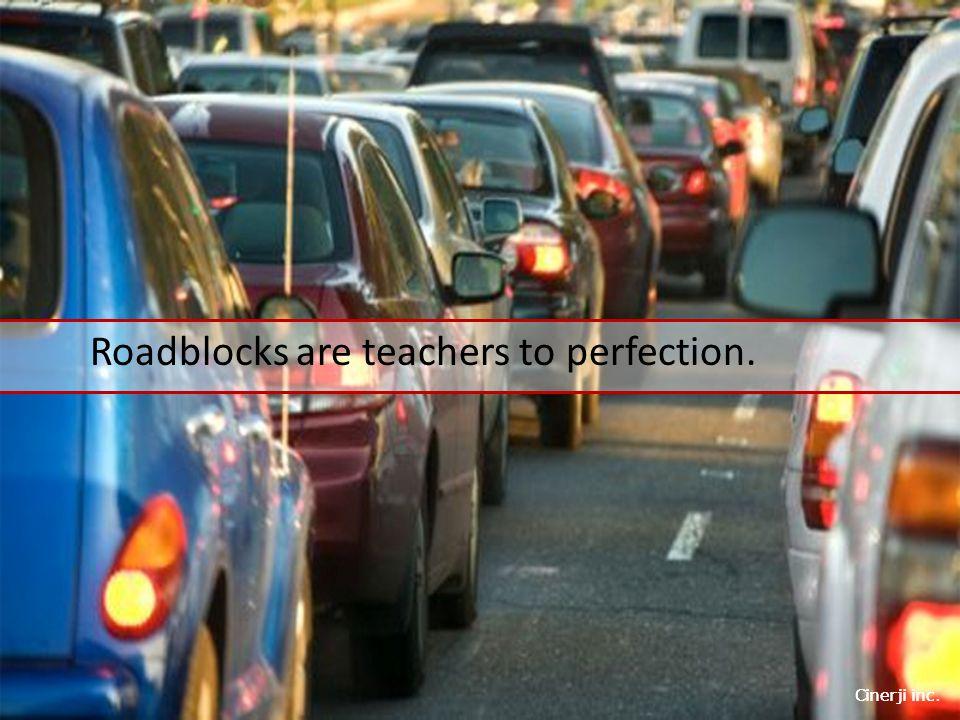 Cinerji inc. Roadblocks are teachers to perfection.