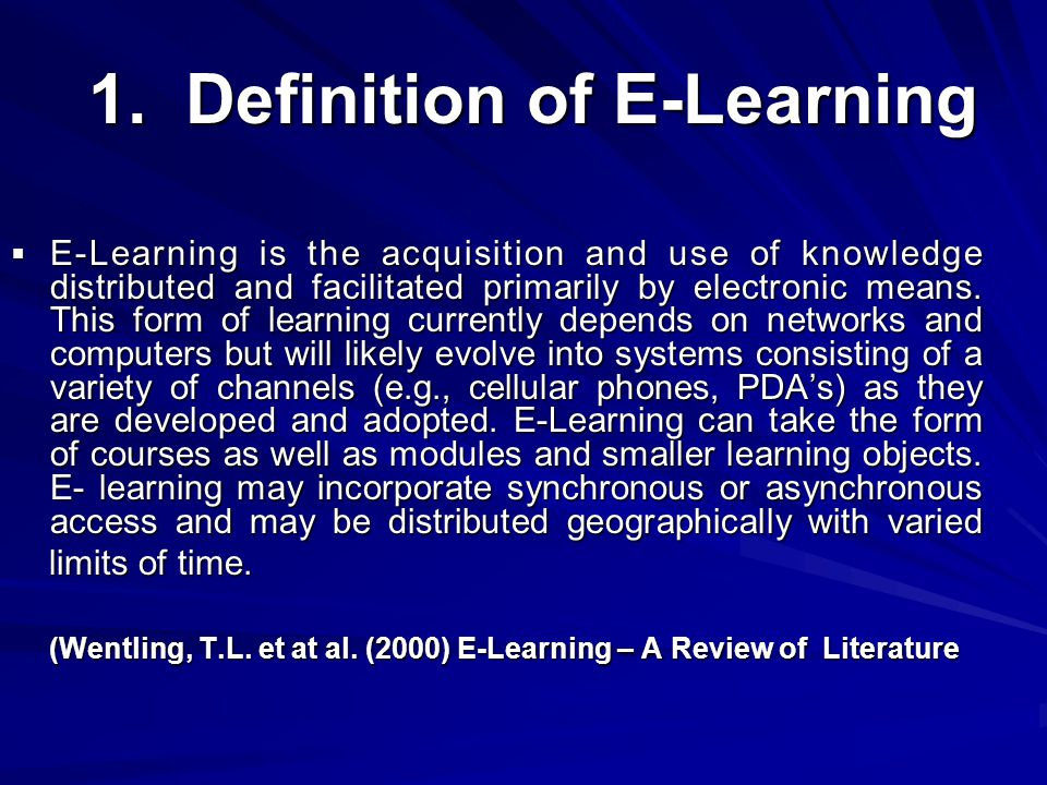 1. Definition of E-Learning 1.