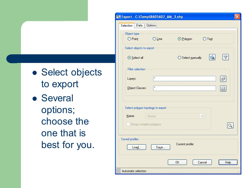 Select objects to export Several options; choose the one that is best for you.