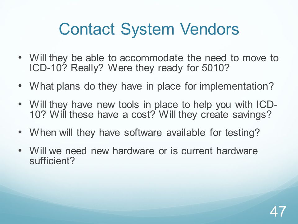 Contact System Vendors Will they be able to accommodate the need to move to ICD-10.