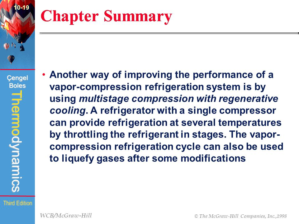 WCB/McGraw-Hill © The McGraw-Hill Companies, Inc.,1998 Thermodynamics Çengel Boles Third Edition Chapter Summary Another way of improving the performa