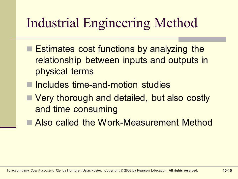 To accompany Cost Accounting 12e, by Horngren/Datar/Foster. Copyright © 2006 by Pearson Education. All rights reserved. 10-15 Industrial Engineering M
