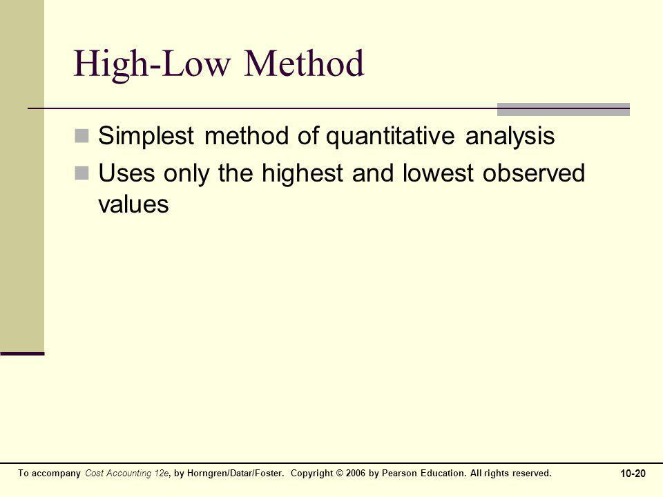 To accompany Cost Accounting 12e, by Horngren/Datar/Foster. Copyright © 2006 by Pearson Education. All rights reserved. 10-20 High-Low Method Simplest