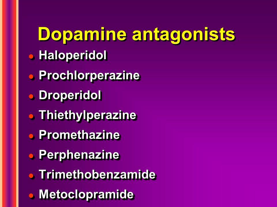 Dopamine antagonists l Haloperidol l Prochlorperazine l Droperidol l Thiethylperazine l Promethazine l Perphenazine l Trimethobenzamide l Metocloprami