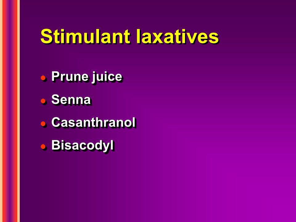 Stimulant laxatives l Prune juice l Senna l Casanthranol l Bisacodyl l Prune juice l Senna l Casanthranol l Bisacodyl