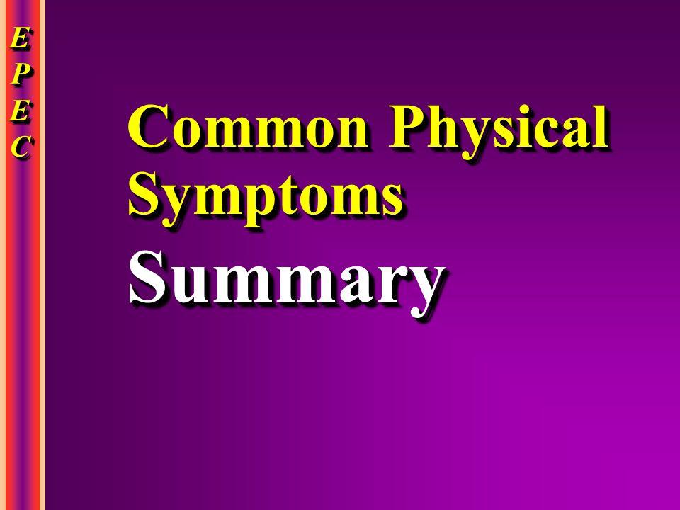 EPECEPECEPECEPEC EPECEPECEPECEPEC Common Physical Symptoms Summary Summary