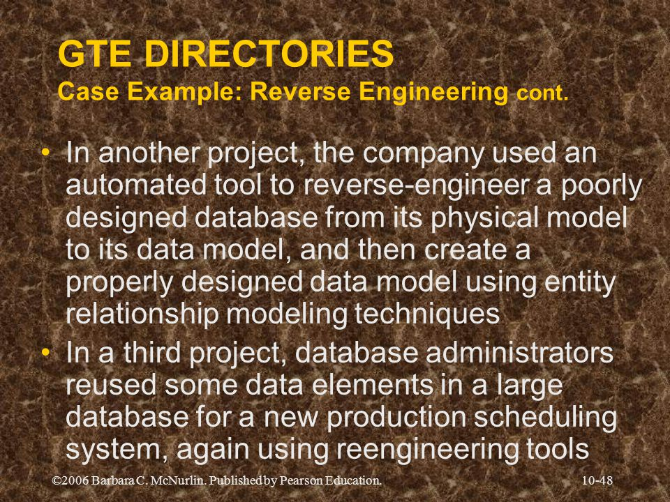 ©2006 Barbara C. McNurlin. Published by Pearson Education.10-48 GTE DIRECTORIES Case Example: Reverse Engineering cont. In another project, the compan