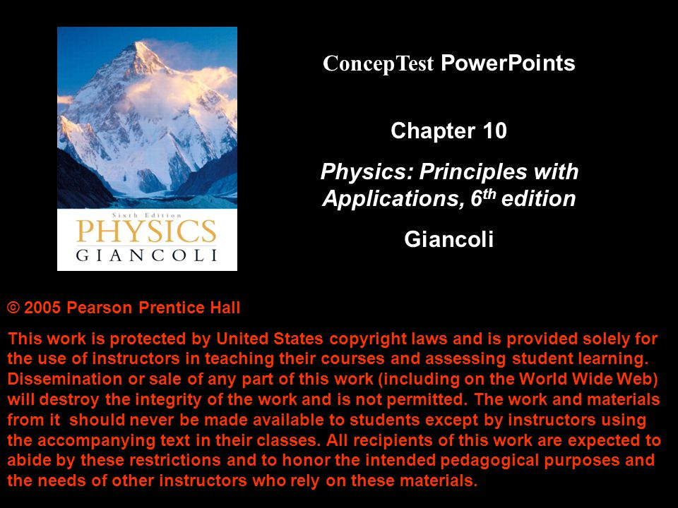 © 2005 Pearson Prentice Hall This work is protected by United States copyright laws and is provided solely for the use of instructors in teaching thei